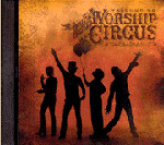 <b><i>Welcome to the Rock 'n' Roll Worship Circus</i></b>