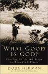 <i>What Good Is God?</i> – Book Review