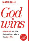 <i>God Wins</i>: A Response to Rob Bell's <i>Love Wins</i>