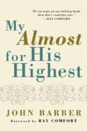 Will Evangelicalism Die or Revive: An Excerpt from <i>My Almost for His Highest</i>