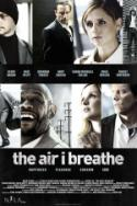 Good Acting Can't Save <i>The Air I Breathe</i>