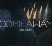 Jesus Culture Captures Live Worship on <i>Come Away</i>