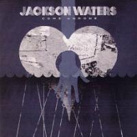 Jackson Waters Gives Southern Edge to <i>Come Undone</i>