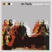<i>Greatest Hits</i> Introduces dcTalk to a New Generation
