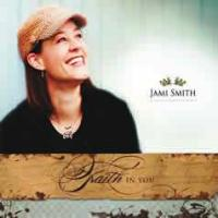 Jami Smith Gently Rocks with <i>Faith in You</i>