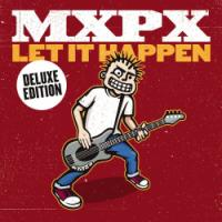 "MxPx ""Let It Happen"" Again in Deluxe Edition"