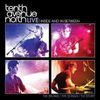 Tenth Avenue North Takes Fans <i>Inside</i>