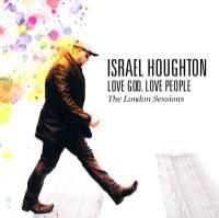 <i>Love God. Love People.</i> an Ambitious Mix for Israel Houghton