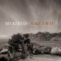 Becki Ryan Comes to the Fore with <i>Make a Way</i>