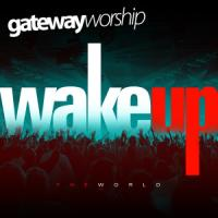 Gateway Offers Praise Mix to <i>Wake Up the World</i>