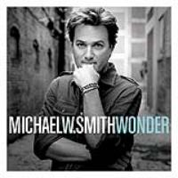 With <i>Wonder</i>, Michael W. Smith Continues Legendary Career