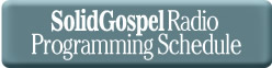 Solid Gospel Radio Programming Schedule
