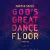 God's Great Dance Floor, Step 01