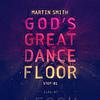 God's Great Dance Floor, Step 01