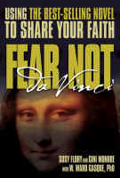 Fear Not DaVinci: Using the Best Selling Novel to Share Your Faith