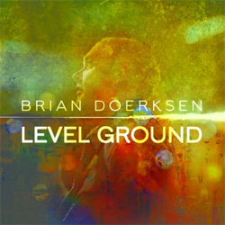 Integrity Music's Brian Doerksen Brings Worship Music To Level Ground with new DVD and CD
