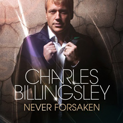 Charles Billingsley Releasing 'Never Forsaken' March 6 With Online Concert Event