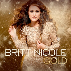 "Pop Songstress Britt Nicole ""Finds the Sweet Spot"" with Shimmering Third Album, Gold"
