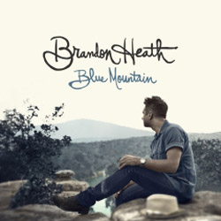 Brandon Heath's Creative Journey Continues to 'Blue Mountain'