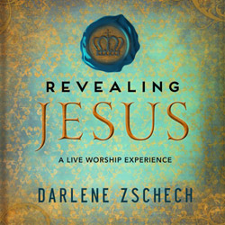 Darlene Zschech Revealing Jesus CD/DVD/Book Releases March 12