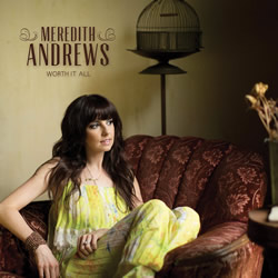 Pre-Order Meredith Andrews' latest release, 'Worth It All'