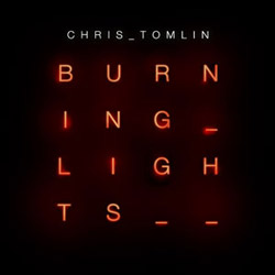 Grammy® Winner Chris Tomlin's 'Burning Lights' Debuts As No. 1 Album in the Country