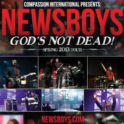 "Newsboys Extend Their ""God's Not Dead Tour"" with Spring 2013 Dates"