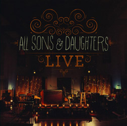 All Sons & Daughters Release First Live CD/DVD April 23 From Integrity Music