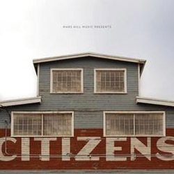 Mars Hill Music's Citizens Releases Self-Titled LP
