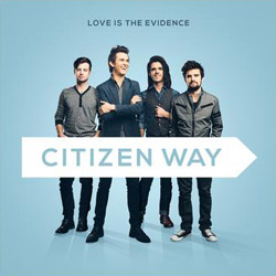 Citizen Way Unlocks Infectious Debut Album Love is the Evidence