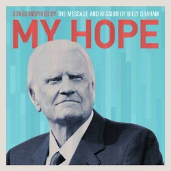 "CAPITOL CHRISTIAN MUSIC GROUP PRESENTS ""MY HOPE"""