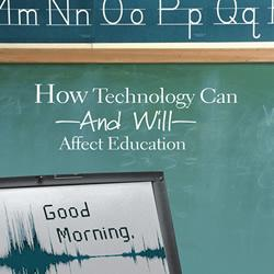 How Technology Can (And Will) Affect Education