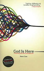 God is Here: Connecting with Him in Everyday Life (A Modern Look at Brother Lawrence's The Practice of the Presence of God)