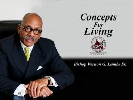 Concepts for Living with Bishop Vernon G. Lambe, Sr.