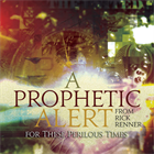 A Prophetic Alert For These Perilous Times