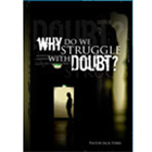 Why Do We Struggle With Doubt?