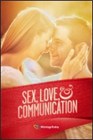 Sex, Love &amp;#38; Communication Simulcast&amp;#59; August 9-10