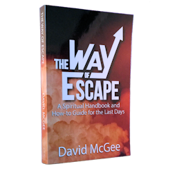 The Way of Escape: A Spiritual Handbook and How-to for the Last Days