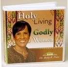 Holy Living for Godly Women 
