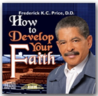 How to Develop Your Faith