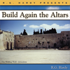 Build Again the Altars by R.G. Hardy
