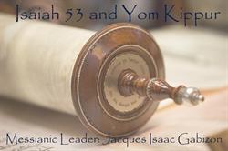Isaiah 53 and Yom Kippur with Messianic Leader Pastor Jacques Isaac Gabizon