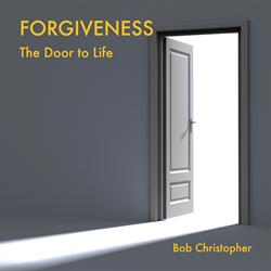 Forgiveness: The Door to Life