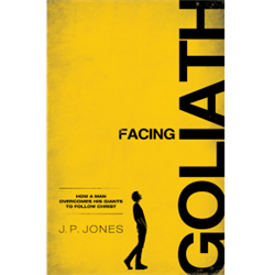 Facing Goliath: How a Man Overcomes His Giants to Follow Christ