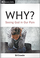 Why? Seeing God in Our Pain