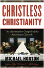 """Christless Christianity: The Alternative Gospel of the American Church"" Book"
