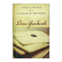 Dear Graduate&amp;#58; Letters of Wisdom from Charles R. Swindoll