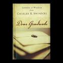 Dear Graduate: Letters of Wisdom from Charles R. Swindoll