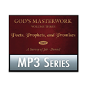 God&amp;#39;s Masterwork, Volume Three&amp;#58; Poets, Prophets, and Promises &amp;#8212; A Survey of Job-Daniel MP3 Series