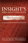 Insight's Bible Application Guide: New Testament—A Life Lesson from Every Chapter